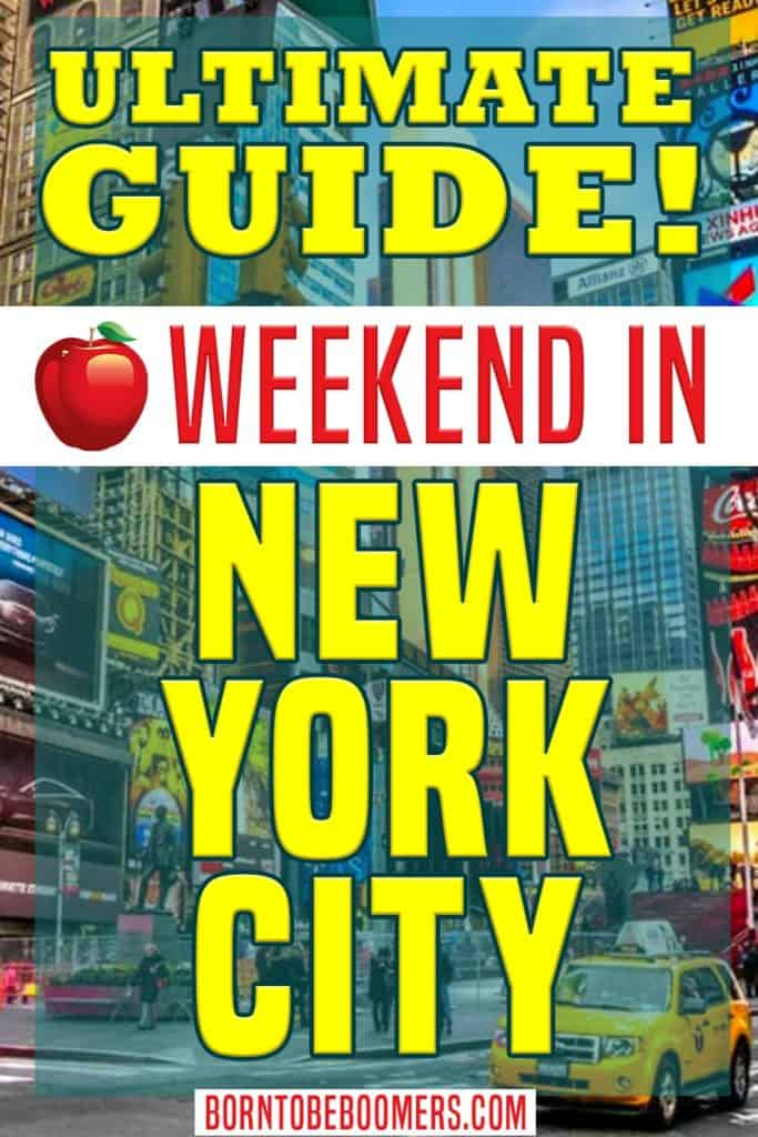 Ultimate Guide to A Weekend In New York City